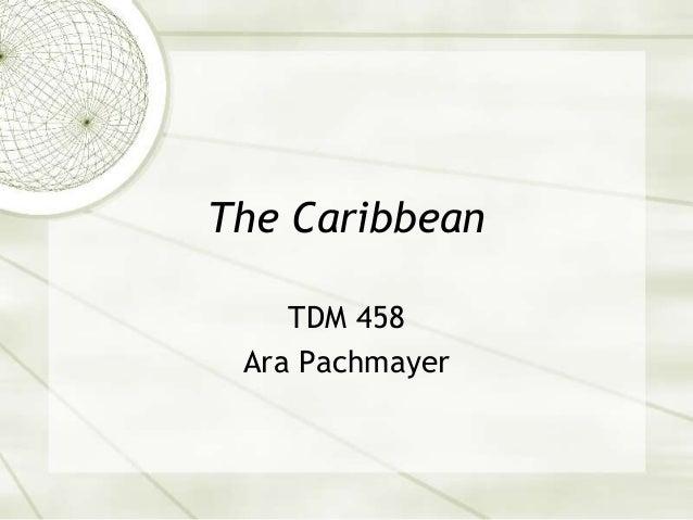 The CaribbeanTDM 458Ara Pachmayer