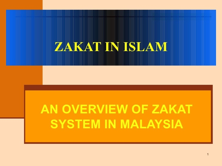 ZAKAT IN ISLAM AN OVERVIEW OF ZAKAT SYSTEM IN MALAYSIA