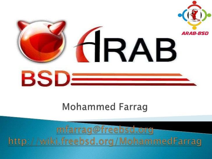 Mohammed Farragmfarrag@freebsd.orghttp://wiki.freebsd.org/MohammedFarrag<br />