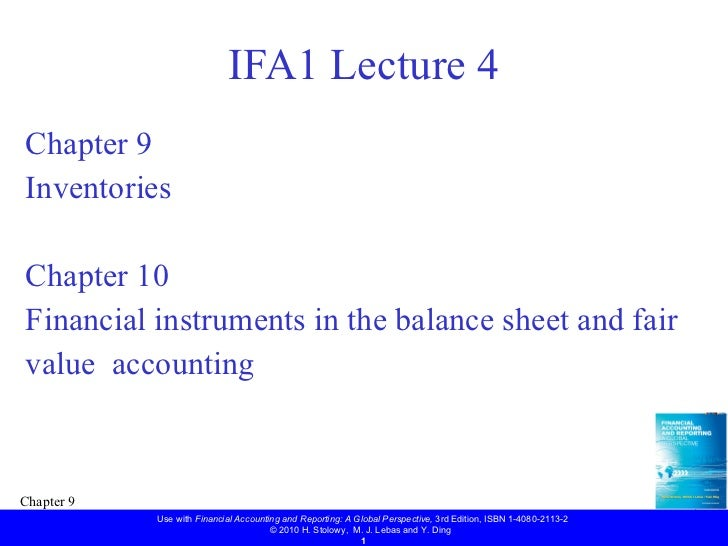 IFA1 Lecture 4 <ul><li>Chapter 9 </li></ul><ul><li>Inventories </li></ul><ul><li>Chapter 10 </li></ul><ul><li>Financial in...