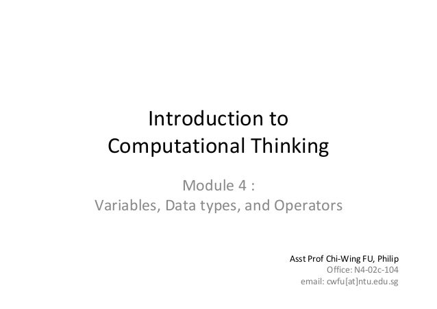 1 of 77Module 4 : Variables, Data types, and OperatorsIntroduction to       Computational ThinkingModule 4 :              ...