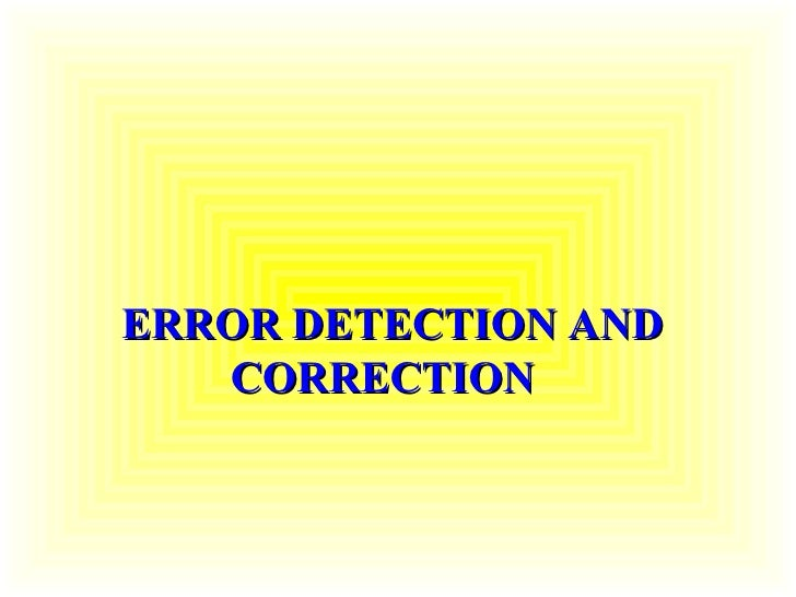 Errror Detection and Correction