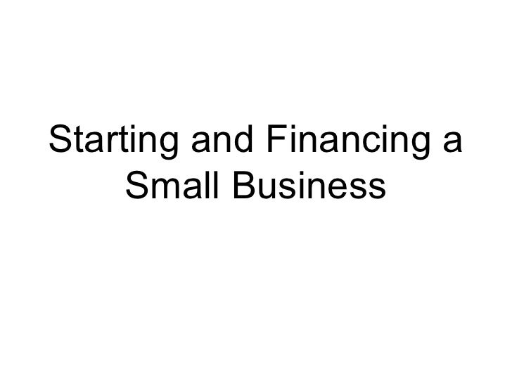 Starting and Financing a Small Business