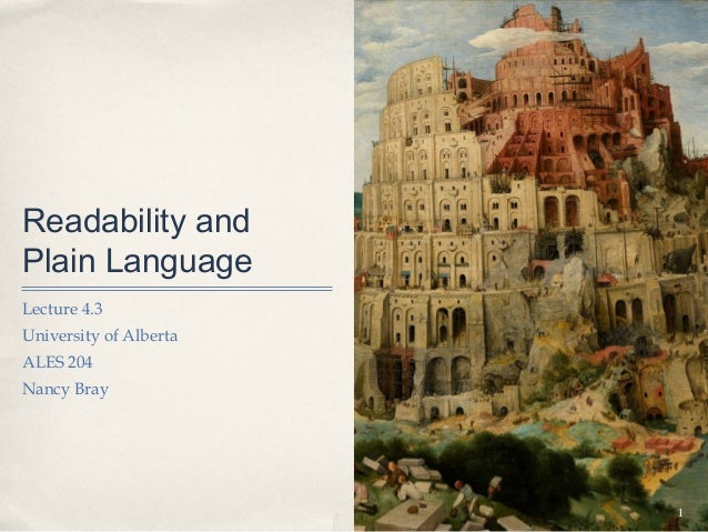 Readability andPlain LanguageLecture 4.3University of AlbertaALES 204Nancy Bray                        1