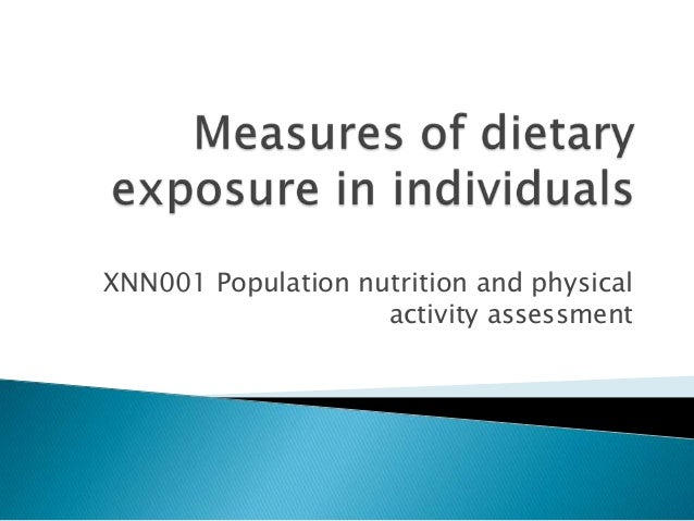 Lecture 5 Measures of dietary exposure in individuals