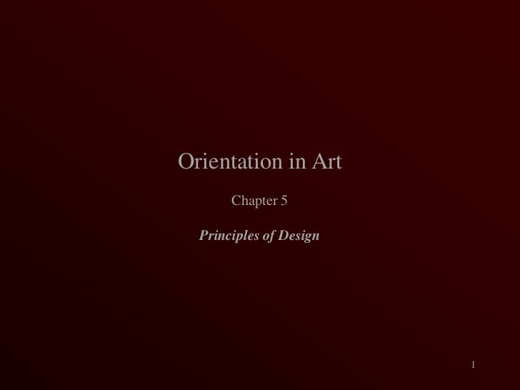 Orientation in Art<br />Chapter 5<br />Principles of Design<br />1<br />
