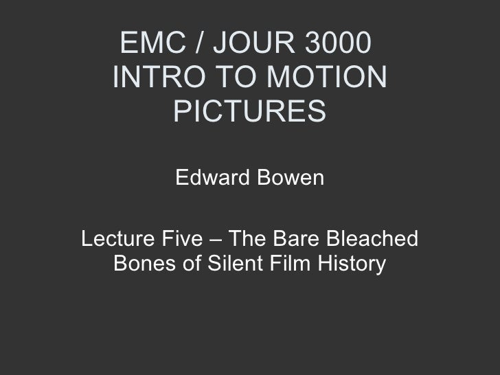 EMC 3000 Lecture 5 Silent Film History