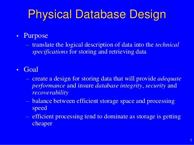 physical database design Home / data education / transforming a logical data model to a physical database design and entered into the physical design tool, a physical database.