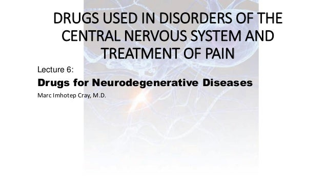 the use of benzodiazepines for the treatment of central nervous system disorders Guidelines for the use of  with abuse poten tial , specifically central nervous system  the prevention and treatment of benzodiazepine dependence: summary of a.