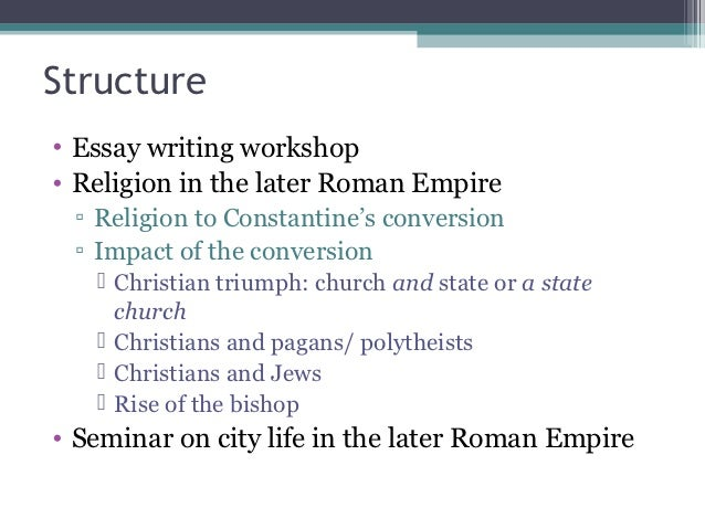 christianity the roman empire essay History: ancient term papers (paper 12902) on the roman empire : the roman empire was the period of time after the roman republic and before the byzantine empire from 29 bc to ad 476.