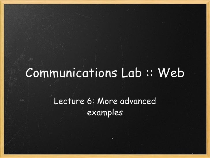 Lecture 6 - Comm Lab: Web @ ITP