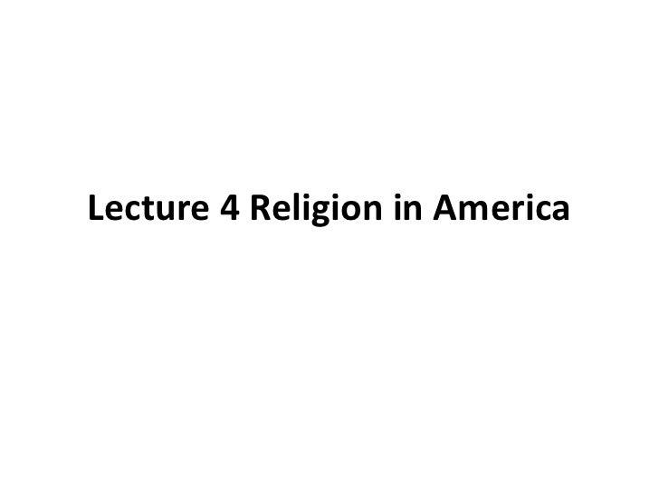 Lecture 4 Religion in America