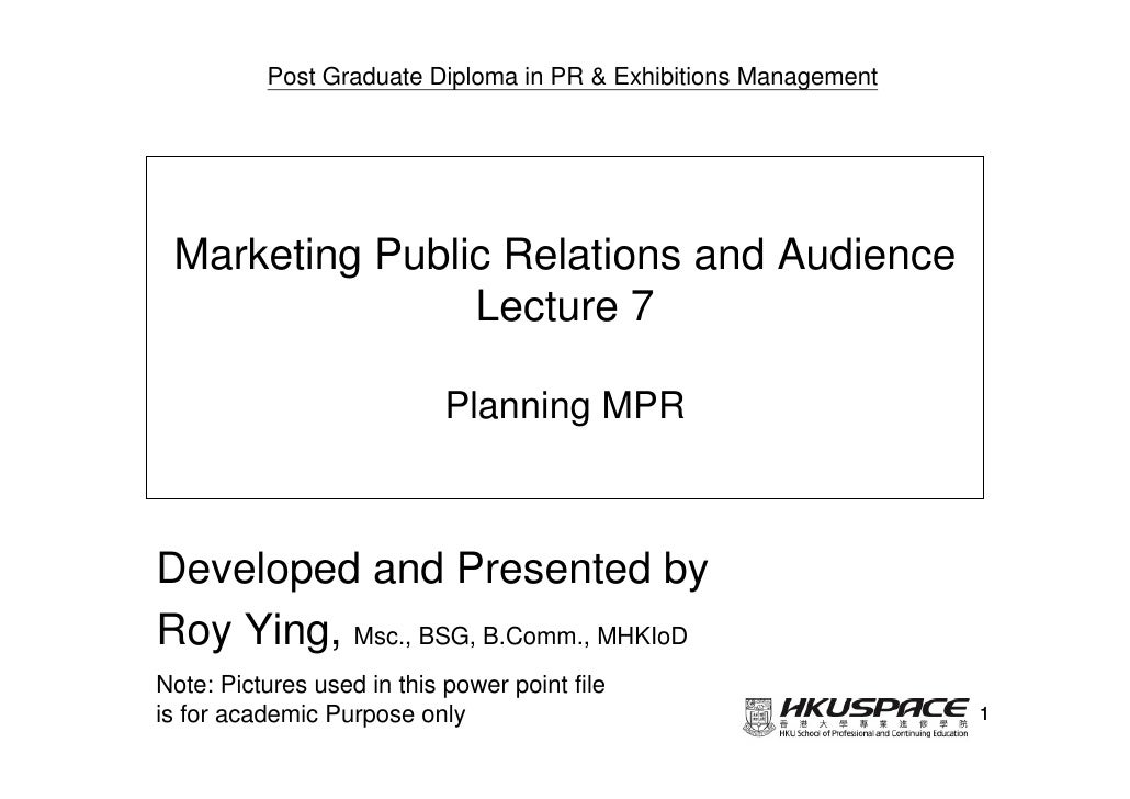 Post Graduate Diploma in PR & Exhibitions Management Marketing Public Relations and Audience                Lecture 7     ...