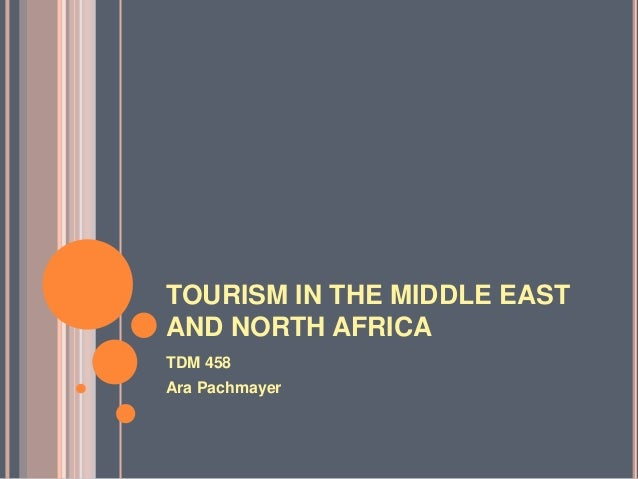 TOURISM IN THE MIDDLE EASTAND NORTH AFRICATDM 458Ara Pachmayer