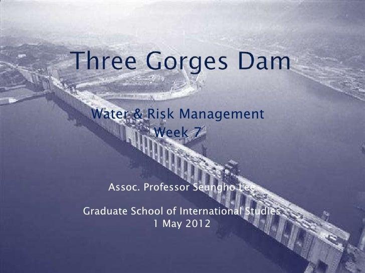Water & Risk Management          Week 7     Assoc. Professor Seungho LeeGraduate School of International Studies          ...