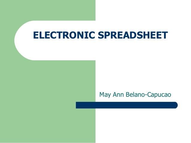 ELECTRONIC SPREADSHEET  May Ann Belano-Capucao