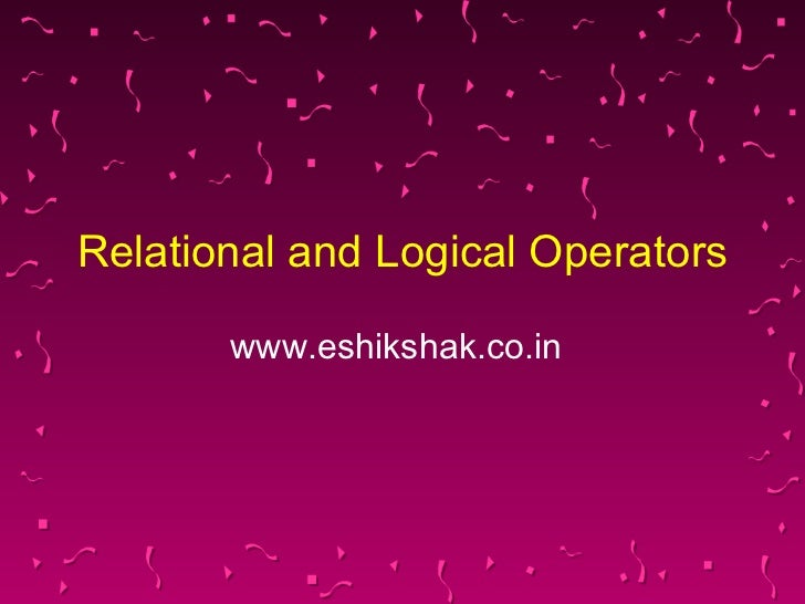 Relational and Logical Operators       www.eshikshak.co.in