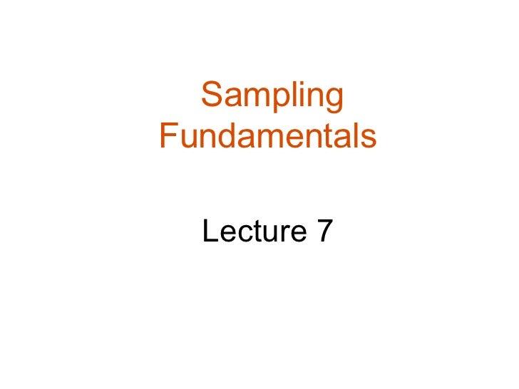 SamplingFundamentals  Lecture 7