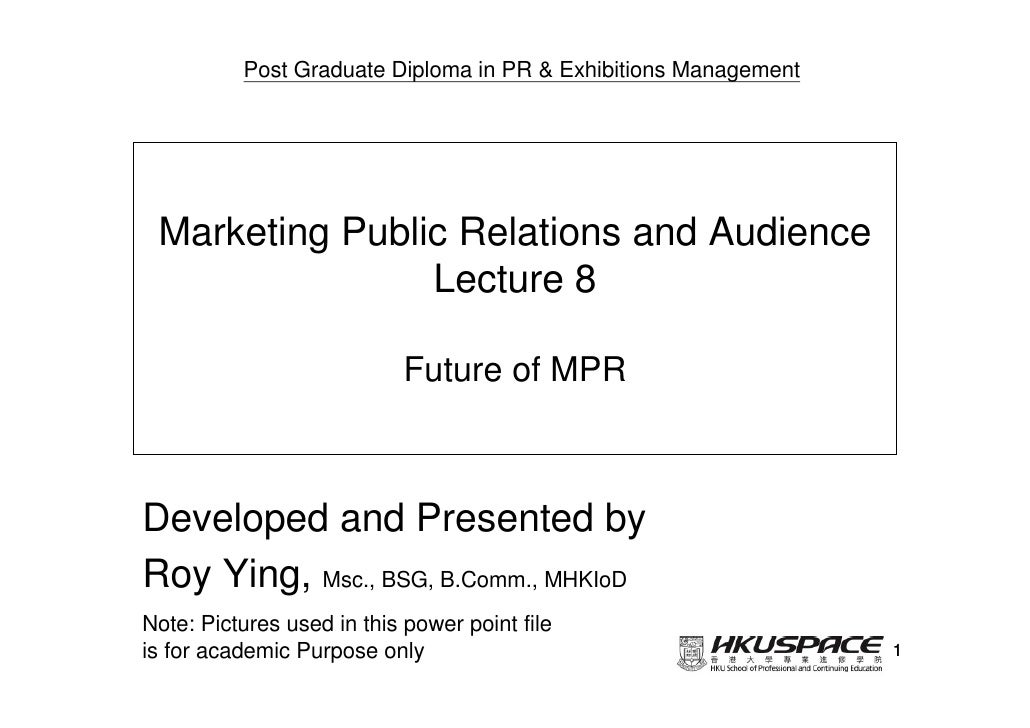 Post Graduate Diploma in PR & Exhibitions Management Marketing Public Relations and Audience                Lecture 8     ...