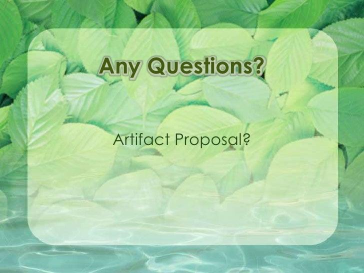 Any Questions?<br />Artifact Proposal?<br />
