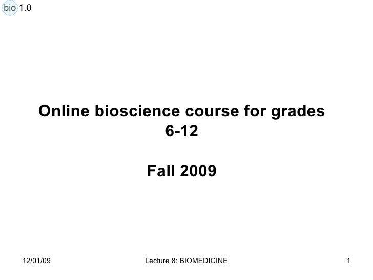 Online bioscience course for grades 6-12 Fall 2009 bio 1.0