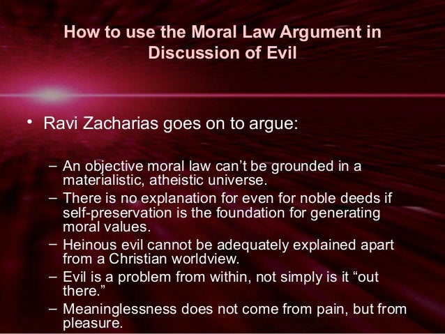 an argument that moral universalism should be a worldview Moral relativism is a philosophy that asserts there is no global, absolute moral law that applies to all people, for all time, and in all places instead of an objective moral law, it espouses a qualified view where morals are concerned, especially in the areas of individual moral practice where.