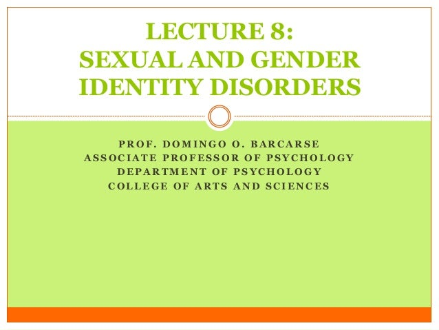 Lecture 8 sexual and gender identity disorders
