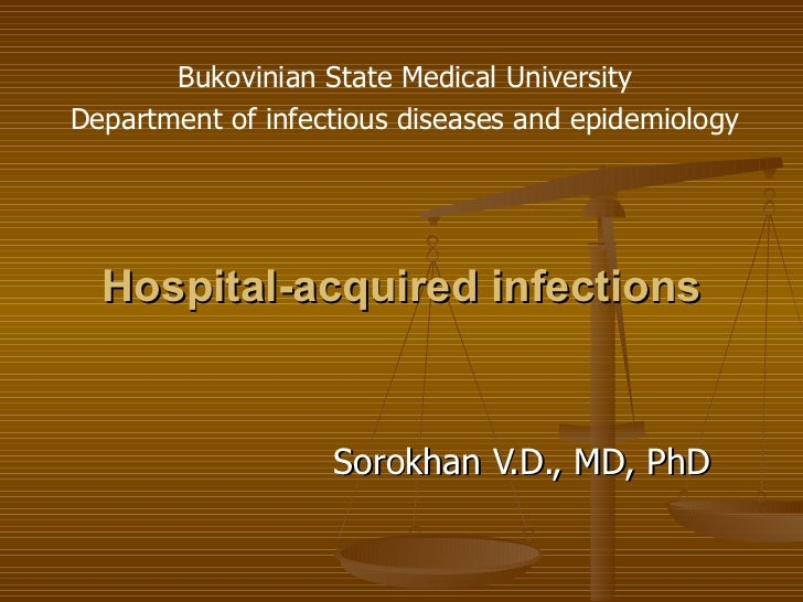 Hospital-acquired infections Sorokhan V.D., MD, PhD Bukovinian State Medical University Department of infectious diseases ...