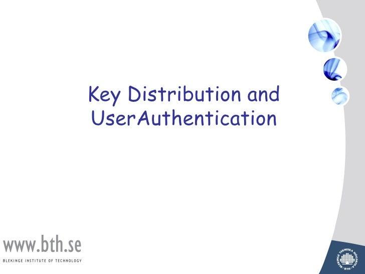 Key Distribution andUserAuthentication