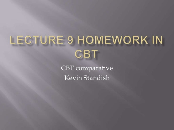 Lecture 9 homework in cbt