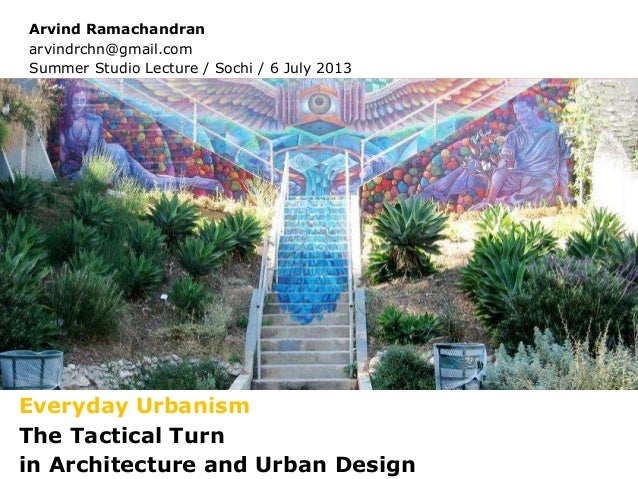 Tactical Urbanism, Lecture by Arvind Ramachandran, 7 July 2013