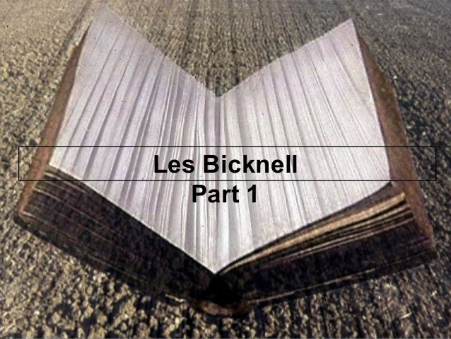 Les Bicknell Part 1