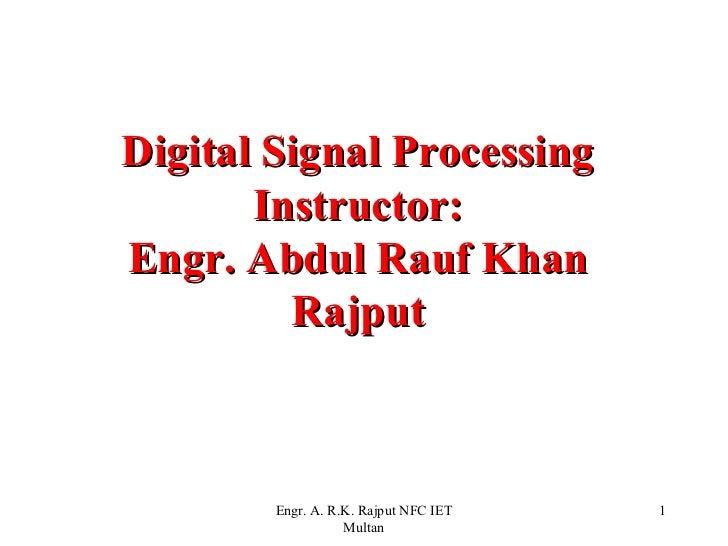 Lecture: Digital Signal Processing Batch 2009