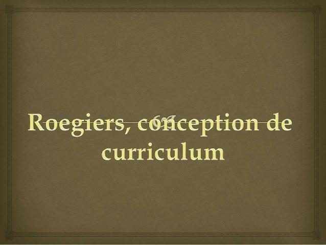 Élaborer un curriculum     Il faut remarque ce qu'est un curriculum.   Elle constitue l'architecture pédagogique d'un  ...