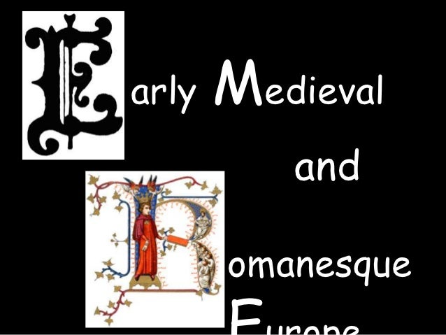 Lecture, Early Medieval & Romanesque Europe