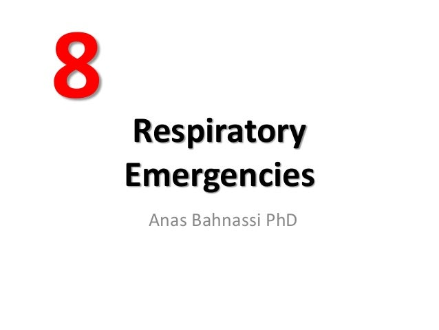 8  Respiratory Emergencies Anas Bahnassi PhD