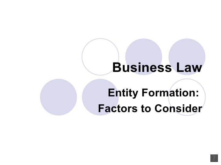 Business Law Entity Formation:  Factors to Consider