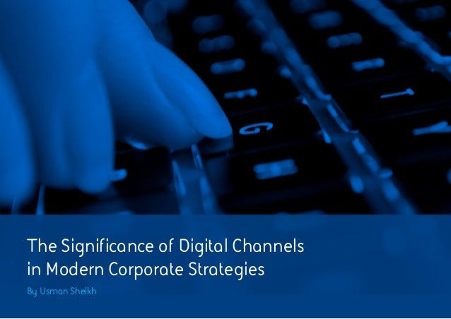 The Significance of Digital Channels in Modern Corporate Strategies By Usman Sheikh