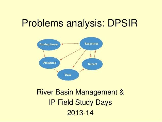 Problems analysis: DPSIR River Basin Management & IP Field Study Days 2013-14
