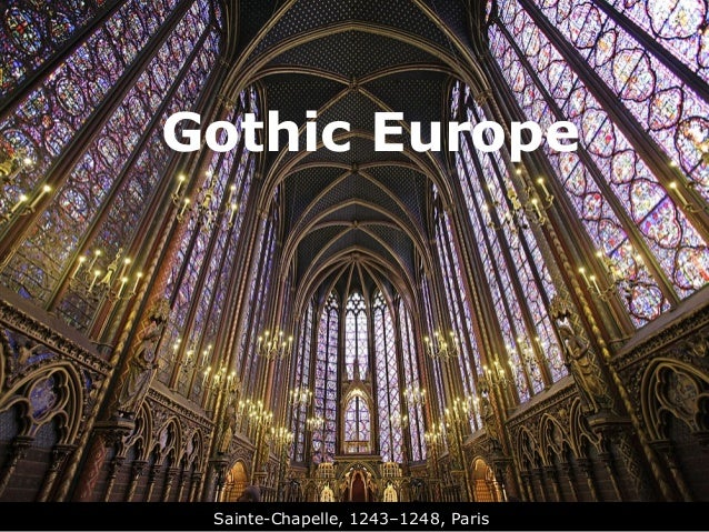 Gothic Europe Sainte-Chapelle, 1243–1248, Paris