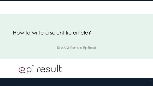 How to write a scientific article? Dr. A.A.M. Gerritsen, Epi Result  1
