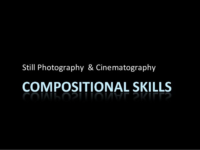 Still Photography & Cinematography