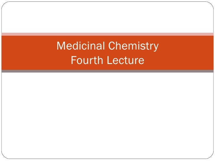 Medicinal Chemistry Fourth Lecture