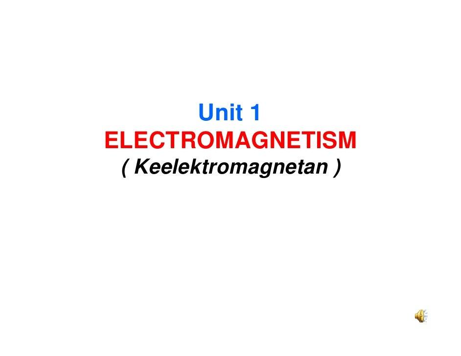 Unit 1ELECTROMAGNETISM ( Keelektromagnetan )