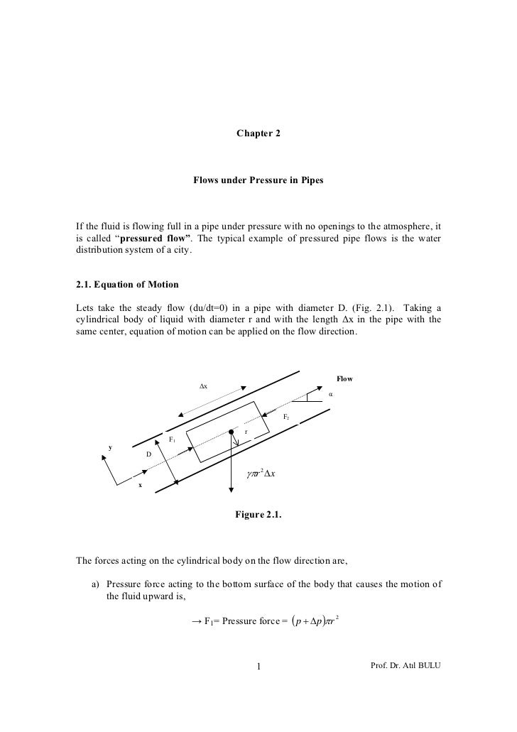 Chapter 2                             Flows under Pressure in PipesIf the fluid is flowing full in a pipe under pressure w...