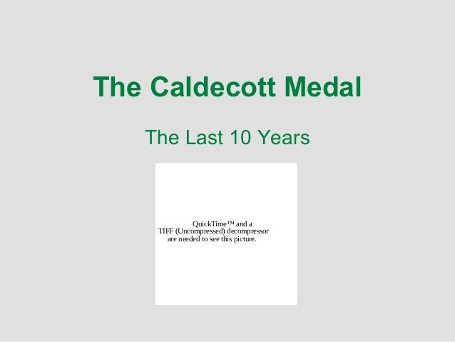 The Caldecott Medal The Last 10 Years QuickTime™ and a TIFF (Uncompressed) decompressor are needed to see this picture.