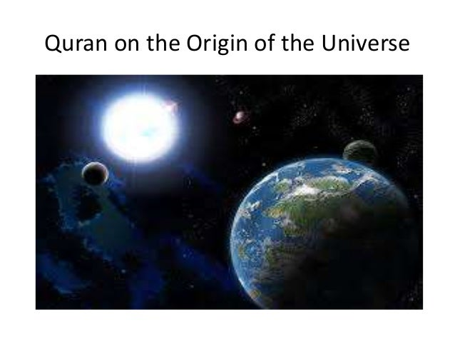 Quran on the Origin of the Universe