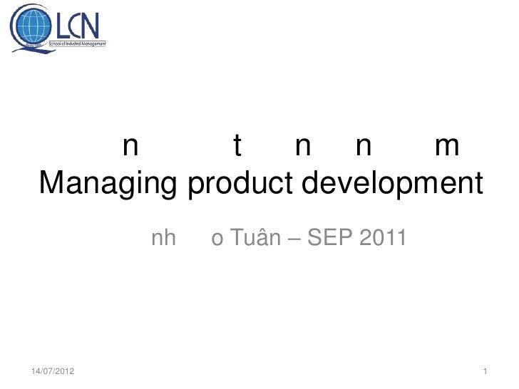 n       t   n n      m Managing product development             nh   o Tuân – SEP 201114/07/2012                          ...