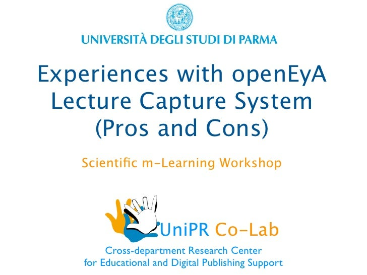 Experiences with openEyA Lecture Capture System     (Pros and Cons)   Scientific m-Learning Workshop                    Uni...