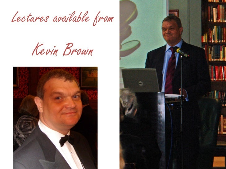 Lectures available from    Kevin Brown